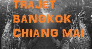 Trajet Bangkok Chiang Mai