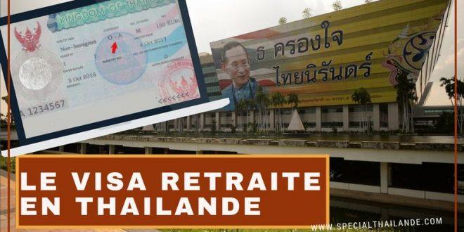Obtenir le Visa Retraite en Thaïlande (Visa O) – Toutes les démarches…